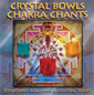 Crystal Bowls & Chakra Chants - Jonathan Goldman